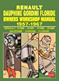 RENAULT DAUPHINE GORDINI FLORIDE Owners Workshop Manual 1957-1967