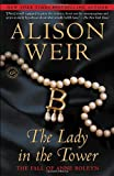 """The Lady in the Tower The Fall of Anne Boleyn (Random House Reader's Circle)"" av Alison Weir"