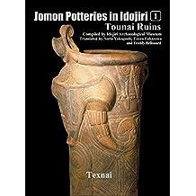 Jomon Potteries in Idojiri Vol.1: Tounai Ruins