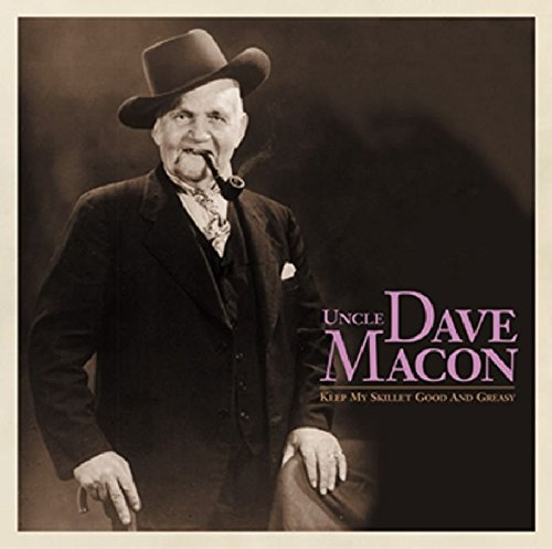 Keep My Skillet Good & Greasy - The Complete Recordings by Macon, Uncle Dave