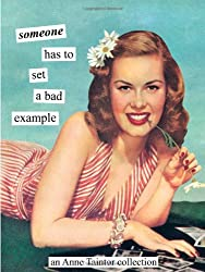 Someone has to set a bad example: An Anne Taintor Collection
