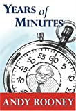 Book cover from Years of Minutes: The Best of Rooney from 60 Minutes by Andy Rooney