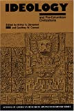 Ideology and Pre-Columbian Civilizations, Arthur A. Demarest, Geoffrey W. Conrad, 0933452837