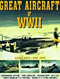 Great Aircraft of WWII, Alfred Price and Mike Spick, 0785806695