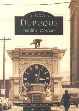 Dubuque:   The 20th Century    (IA)  (Images of America) ebook