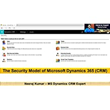 The security model of Microsoft Dynamics CRM (365) (Microsoft Dynamics 365 (CRM))