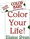 Color Your Life!, Elaine Ryan, 0894070851