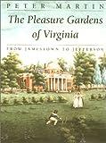 The Pleasure Gardens of Virginia 9780813920535