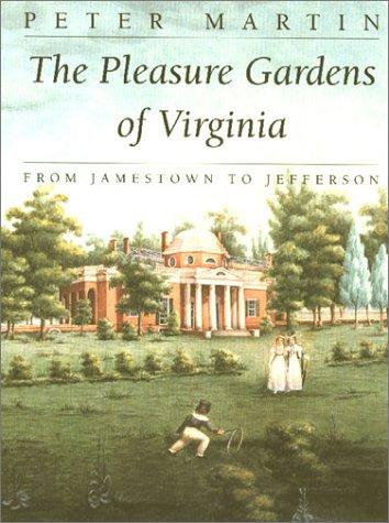 The Pleasure Gardens of Virginia: From Jamestown to Jefferson