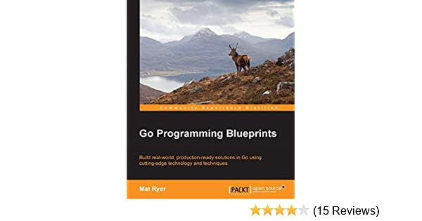 Amazon go programming blueprints solving development amazon go programming blueprints solving development challenges with golang ebook mat ryer kindle store malvernweather Images