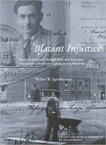 Blatant Injustice: The Story of a Jewish Refugee from Nazi