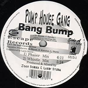Pump house gang bang bump vinyl music for Banging house music