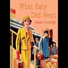What Katy Did Next Audiobook by Susan Coolidge Narrated by Susan O'Malley