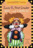 Junie B., First Grader - Boo...and I Mean It!, Barbara Park, 0375828079