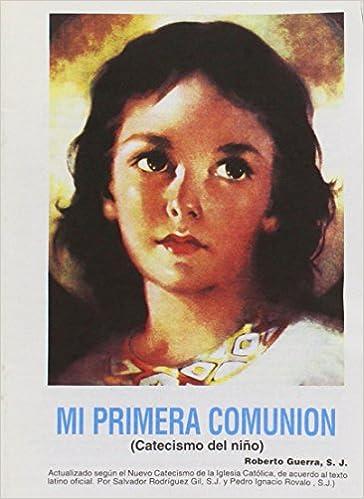 Amazon Mi Primera Comunion Catecismo Del Nino Spanish Edition 9780814640739 Roberto Guerra SJ Books