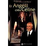 Et Angelil Créa Celine (French Edition)