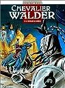 Chevalier Walder, tome 4 : Le chevalier au corbeau par Rahir