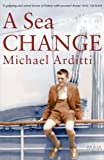 Front cover for the book A Sea Change by Michael Arditti