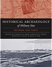 The Historical Archaeology of Military Sites: Method and Topic