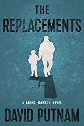 The Replacements (A Bruno Johnson Thriller, Book 2)