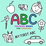 Coloring Books For Toddlers: My First ABC (Coloring Books for Learning)