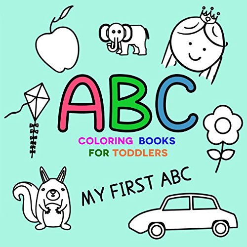 Coloring Books For Toddlers: My First ABC (Coloring Books for Learning) Abc Block Books