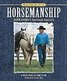 Mastering the Art of Horsemanship, Moira C. Harris and Tammy Jo Lyons, 1889540935