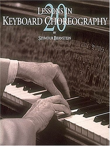 20 Lessons In Keyboard Choreography by Brand: Seymour Bernstein Music
