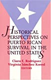 Historical Perspectives on Puerto Rican Survival in the United States, , 1558761187