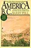 America B.C.: Ancient Settlers in the New World, Revised Edition