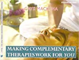 img - for Making Complementary Therapies Work for You book / textbook / text book