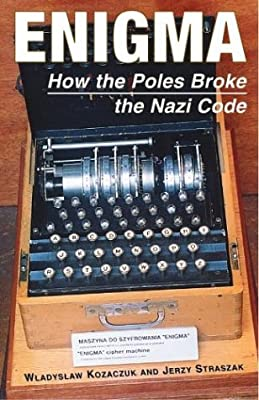 Enigma: How the Poles Broke the Nazi Code (Polish Histories)