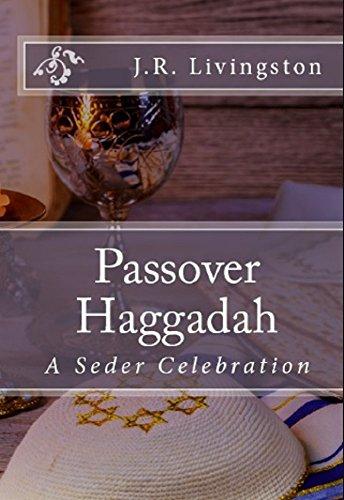 Passover Haggadah: A Seder Celebration (English Edition)