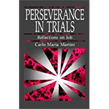 Perseverance in Trials: Reflections on Job