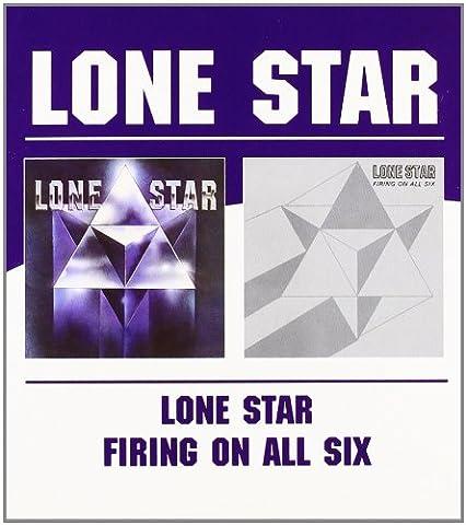 Lone Star - Lone Star / Firing On All Six
