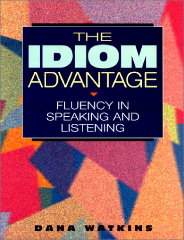 The Idiom Advantage: Fluency in Speaking and Listening