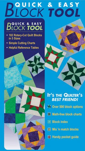 Quick & Easy Block Tool: 102 Rotary-Cut Quilt Blocks in 5 Sizes, Simple Cutting Charts, Helpful Reference Tables
