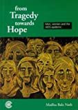 img - for From Tragedy Towards Hope: Men, Women and the AIDS Epidemic book / textbook / text book