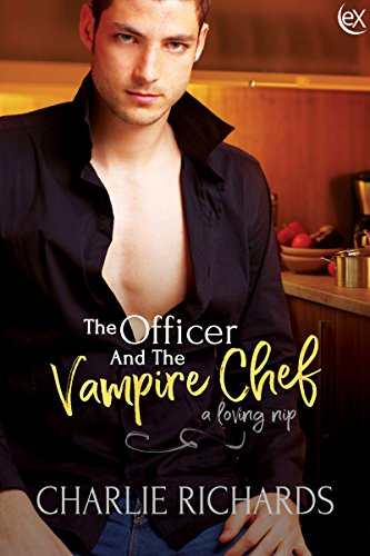 The Officer and the Vampire Chef (A Loving Nip Book 16)