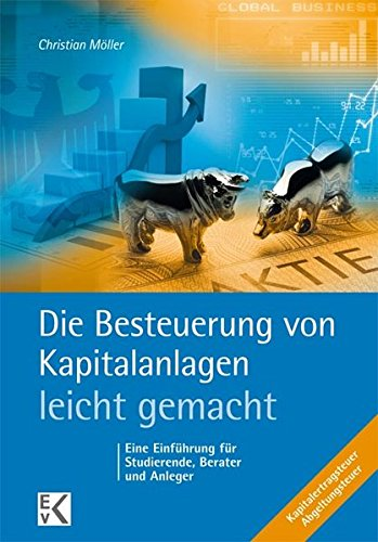 die-besteuerung-von-kapitalanlagen-leicht-gemacht-eine-einfhrung-fr-studierende-berater-und-anleger-blaue-serie