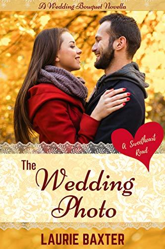 The Wedding Photo Wedding Bouquet Novellas Book 1