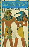 Myth and Symbol in Ancient Egypt, R. T. Rundle Clark, 0500271127