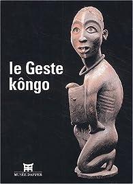 Le Geste Kôngo par Robert Farris Thompson
