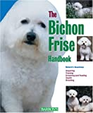 The Bichon Frise Handbook, Richard G. Beauchamp, 0764127829