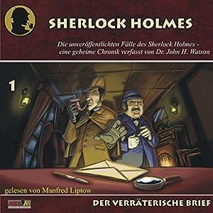 Der verräterische Brief (Die unveröffentlichten Fälle des Sherlock Holmes 1) Hörbuch