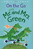 On the Go with Mr. and Mrs. Green by Keith Baker (2007-04-01)