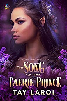 The Song of the Faerie Prince (The Faerie Court Chronicles Book 3) by [LaRoi, Tay]