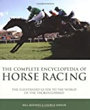 Complete Encyclopedia of Horse Racing, Bill Mooney and George Ennor, 1847323553