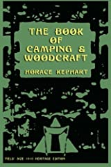 The Book of Camping & Woodcraft: A Guidebook For Those Who Travel In The Wilderness Paperback