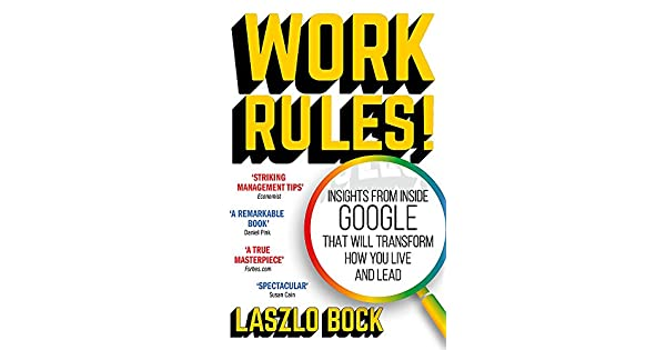 Work Rules!: Insights from Inside Google That Will Transform